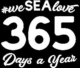 We SEA love 365 days a year.